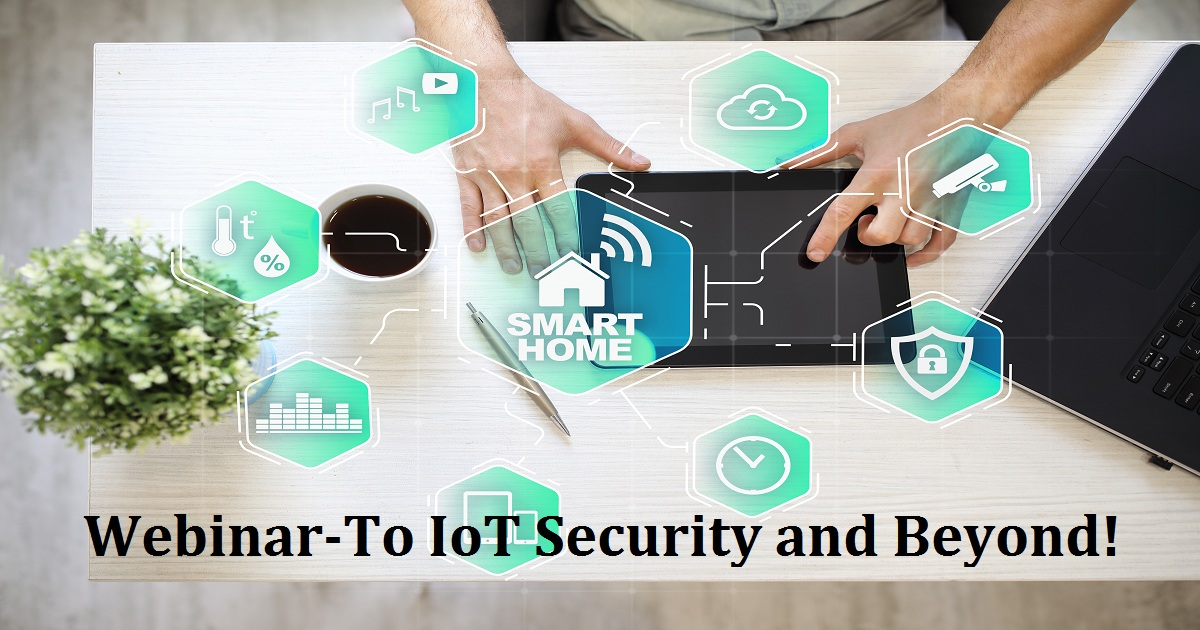 To IoT Security and Beyond!
