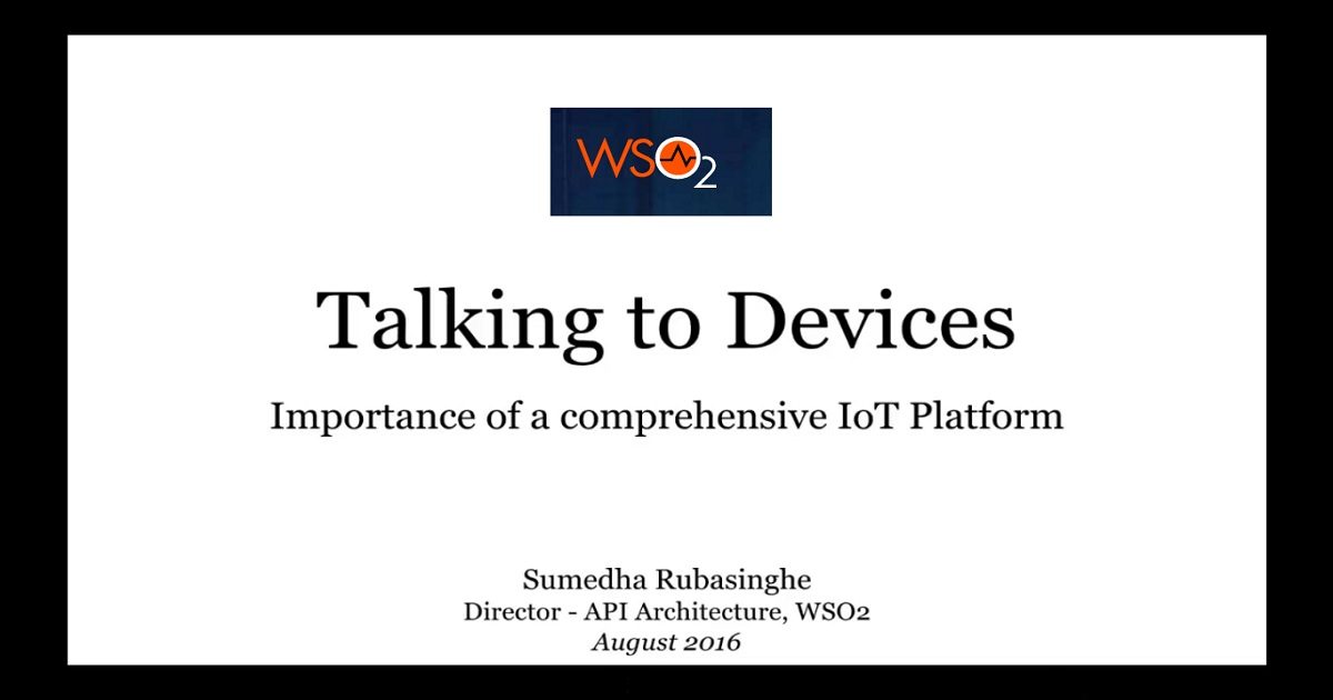 Talking to Devices - The Importance of a Comprehensive Internet of Things Platform
