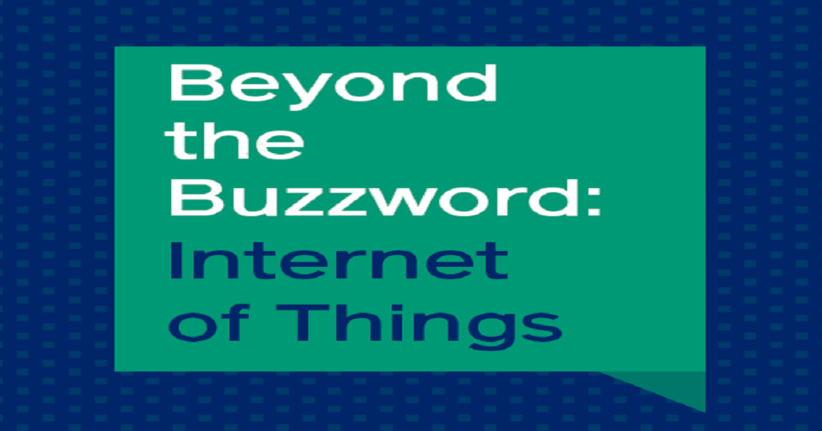 IoT: Beyond the Buzzword