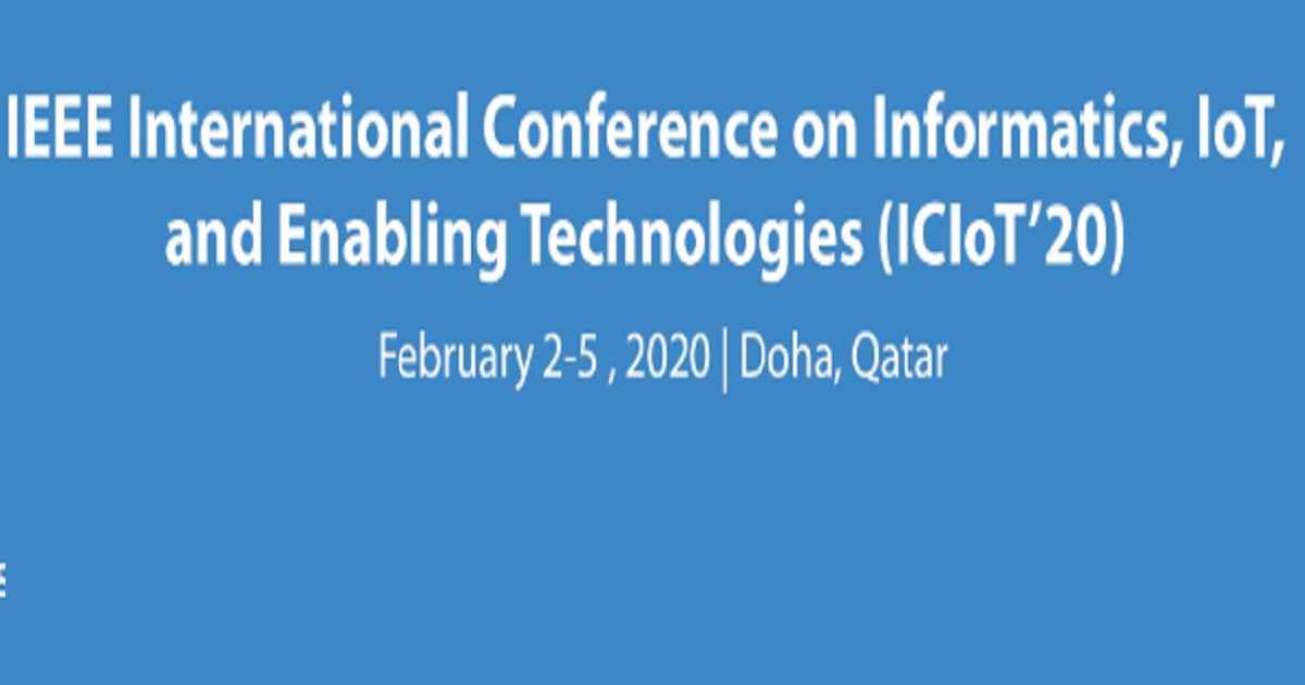 IEEE International Conference on Informatics, IoT, and Enabling Technologies (ICIoT'20)