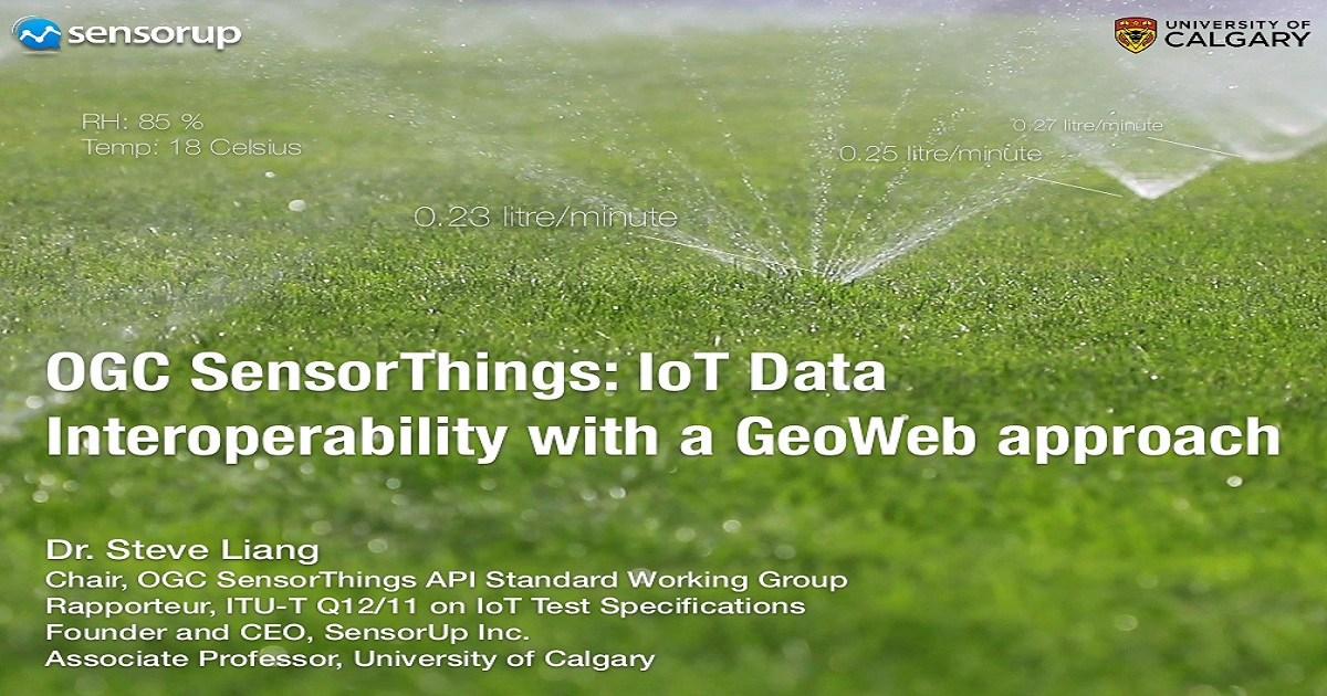 OGC SensorThings: IoT Data Interoperability With A GeoWeb Approach