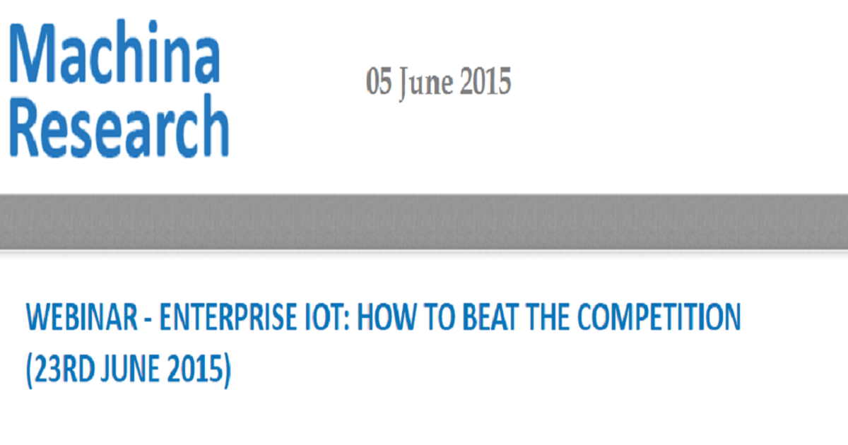 ENTERPRISE IOT: HOW TO BEAT THE COMPETITION (23RD JUNE 2015)