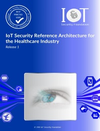 IOT SECURITY REFERENCE ARCHITECTURE FOR THE HEALTHCARE INDUSTRY
