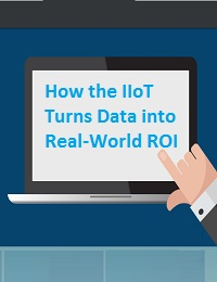 HOW THE IIOT TURNS DATA INTO REAL-WORLD ROI