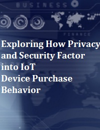 EXPLORING HOW PRIVACY AND SECURITY FACTOR INTO IOTDEVICE PURCHASE BEHAVIOR