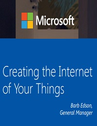 CREATING THE INTERNET OF YOUR THINGS