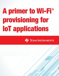 A PRIMER TO WI-FI ® PROVISIONING FOR IOT APPLICATIONS