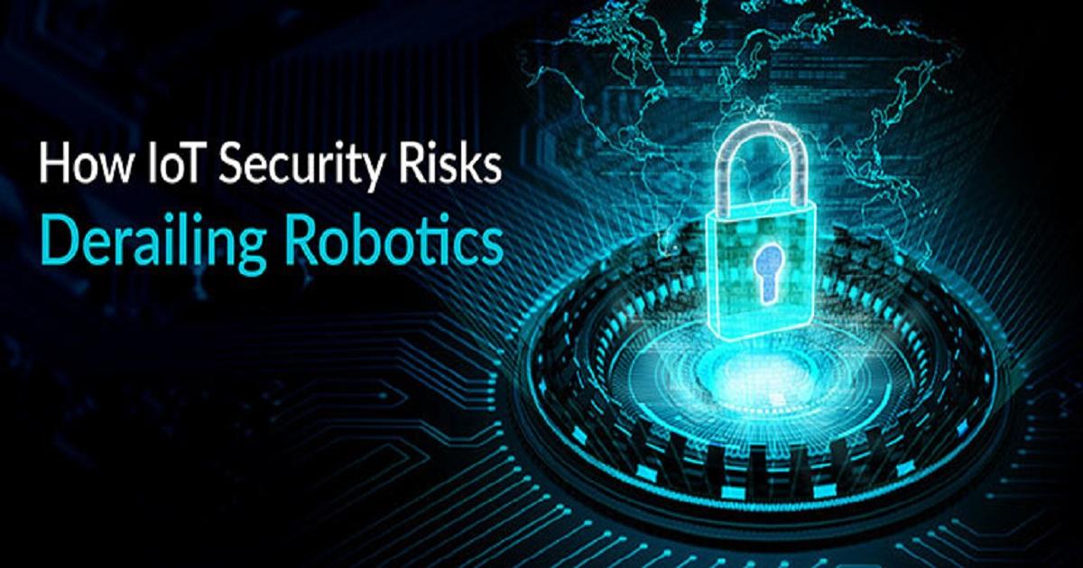 HOW IOT SECURITY RISKS DERAILING ROBOTICS
