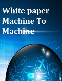 WHITE PAPER MACHINE TO MACHINE