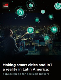 MAKING SMART CITIES AND IOT A REALITY IN LATIN AMERICA