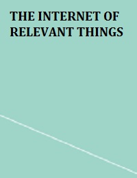 THE INTERNET OF RELEVANT THINGS