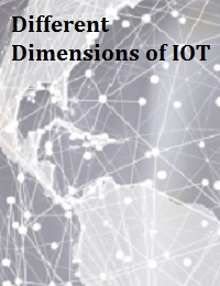 DIFFERENT DIMENSIONS OF IOT SECURITY