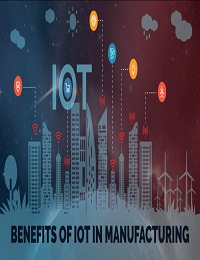 BENEFITS OF IOT IN MANUFACTURING