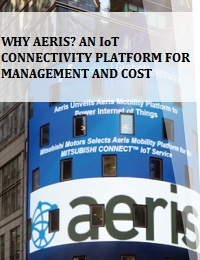 WHY AERIS? AN IOT CONNECTIVITY PLATFORM FOR MANAGEMENT AND COST