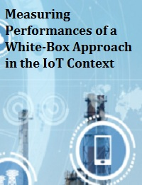 MEASURING PERFORMANCES OF A WHITE-BOX APPROACH IN THE IOT CONTEXT
