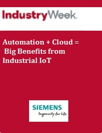 AUTOMATION + CLOUD = BIG BENEFITS FROM INDUSTRIAL IOT