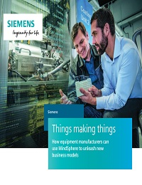 THINGS MAKING THINGS: HOW EQUIPMENT MAKERS CAN USE MINDSPHERE TO UNLEASH NEW BUSINESS MODELS