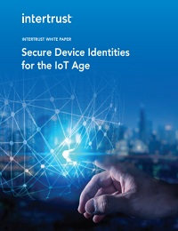 SECURE DEVICE IDENTITIES FOR THE IOT AGE