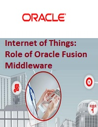 INTERNET OF THINGS: ROLE OF ORACLE FUSION MIDDLEWARE