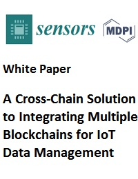 A CROSS-CHAIN SOLUTION TO INTEGRATING MULTIPLE BLOCKCHAINS FOR IOT DATA MANAGEMENT