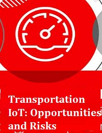 TRANSPORTATION IOT: OPPORTUNITIES AND RISKS
