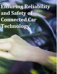 ENSURING RELIABILITY AND SAFETY OF CONNECTED CAR TECHNOLOGY
