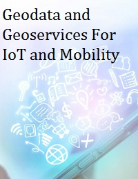 GEODATA AND GEOSERVICES FOR IOT AND MOBILITY