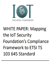 MAPPING THE IOT SECURITY FOUNDATION'S COMPLIANCE FRAMEWORK TO ETSI TS 103 645 STANDARD