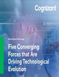 FIVE CONVERGING FORCES THAT ARE DRIVING TECHNOLOGICAL EVOLUTION