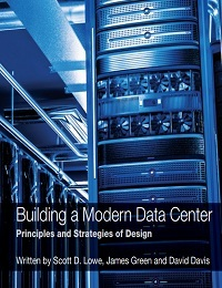 BUILDING A MODERN DATA CENTER:PRINCIPLES AND STRATEGIES OF DESIGN