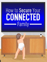 HOW TO SECURE YOUR IOT CONNECTED FAMILY