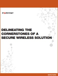 DELINEATING THE CORNERSTONES OF A SECURE WIRELESS SOLUTION