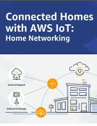 CONNECTED HOMES WITH AWS IOT: HOME NETWORKING