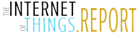 THE WORLD'S MOST COMPREHENSIVE REPORT ON THE INTERNET OF THINGS